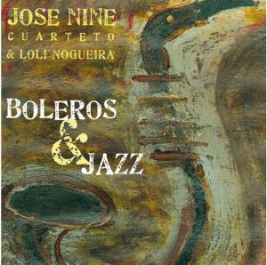 Boleros & Jazz / Jose Nine Cuarteto